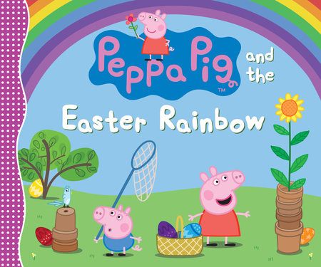 Peppa Pig and the Easter Rainbow by Candlewick Press