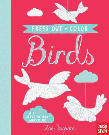 Press Out and Color: Birds by Nosy Crow