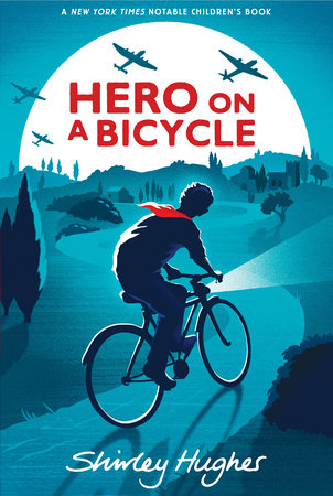Hero on a Bicycle by Shirley Hughes