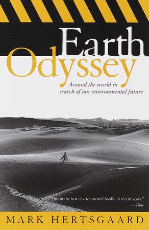 Earth Odyssey by Mark Hertsgaard