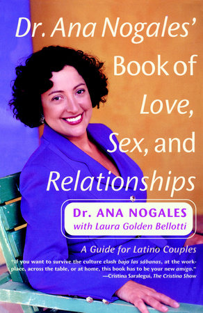 Dr. Ana Nogales' Book of Love, Sex and Relationships by Ana Nogales