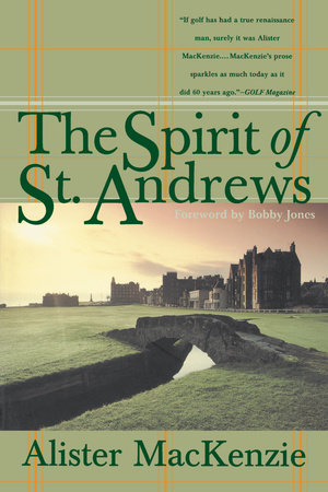The Spirit of St. Andrews by Alister Mackenzie