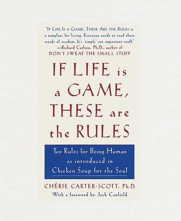 If Life Is a Game, These Are the Rules by Cherie Carter-Scott