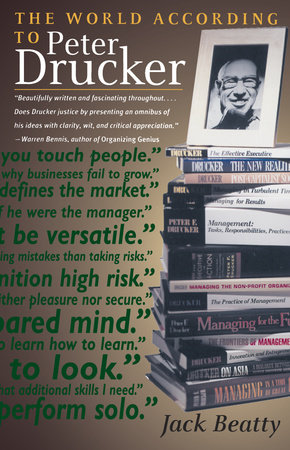 The World According to Peter Drucker by Jack Beatty