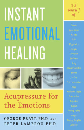 Instant Emotional Healing by George Pratt and Peter Lambrou