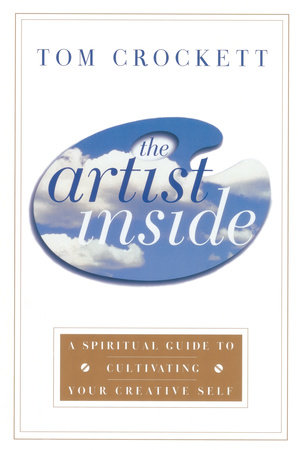 The Artist Inside by Tom Crockett