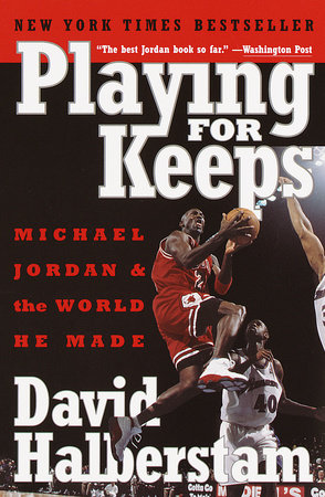 Playing for Keeps by David Halberstam
