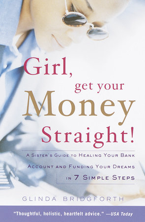 Girl, Get Your Money Straight! by Glinda Bridgforth