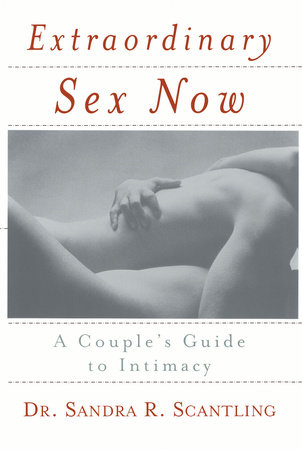 Extraordinary Sex Now by Sandra Scantling
