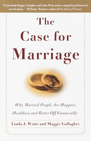 The Case for Marriage by Linda Waite and Maggie Gallagher