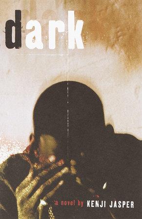 Dark by Kenji Jasper