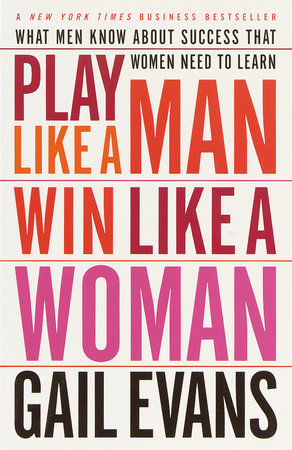 Play Like a Man, Win Like a Woman by Gail Evans
