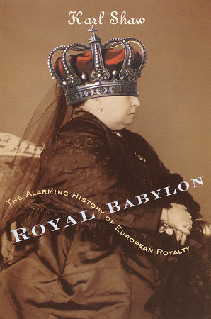 Royal Babylon by Karl Shaw