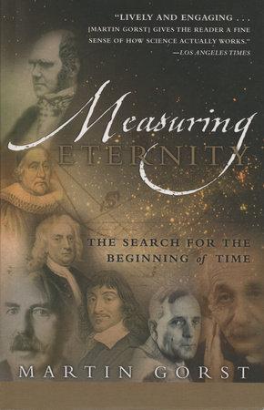 Measuring Eternity by Martin Gorst