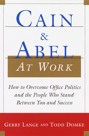Cain and Abel at Work by Gerry Lange and Todd Domke