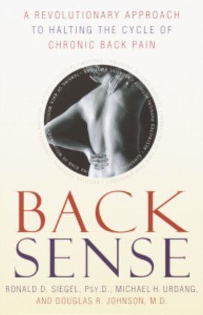 Back Sense by Dr. Ronald D. Siegel, Michael Urdang and Dr. Douglas R. Johnson