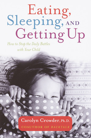 Eating, Sleeping, and Getting Up by Carolyn Crowder