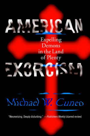 American Exorcism by Michael W. Cuneo