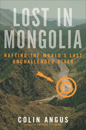 Lost in Mongolia by Colin Angus and Ian Mulgrew