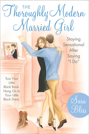 The Thoroughly Modern Married Girl by Sara Bliss