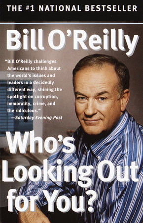 Who's Looking Out For You? by Bill O'Reilly