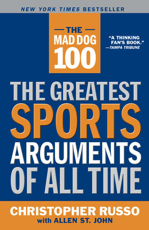 The Mad Dog 100 by Chris Russo and Allen St. John