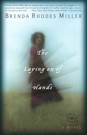 The Laying on of Hands by Brenda Rhodes Miller