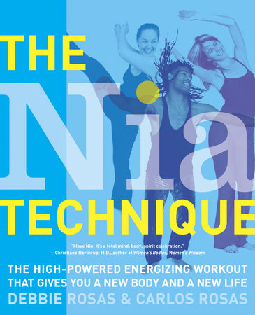 The Nia Technique by Debbie Rosas and Carlos Rosas