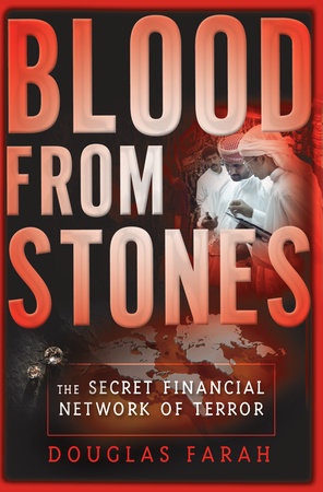 Blood From Stones by Douglas Farah