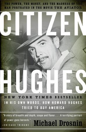 Citizen Hughes by Michael Drosnin