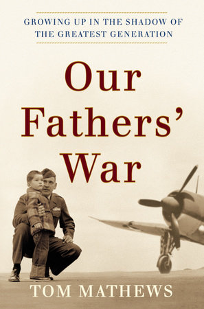Our Fathers' War by Tom Mathews