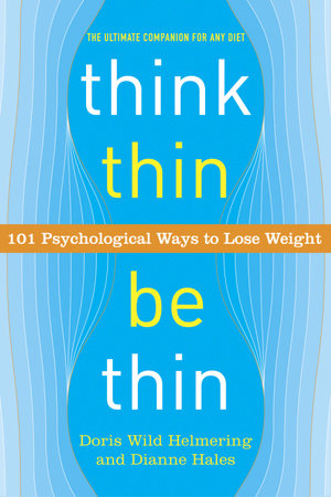 Think Thin, Be Thin by Doris Wild Helmering and Dianne Hales