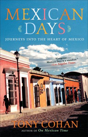 Mexican Days by Tony Cohan