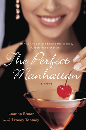 The Perfect Manhattan by Leanne Shear and Tracey Toomey
