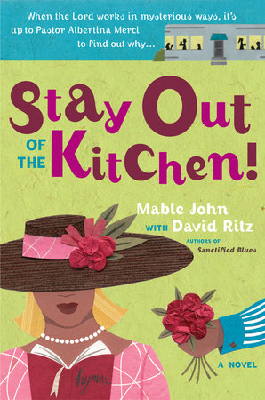 Stay Out of the Kitchen! by Mable John and David Ritz