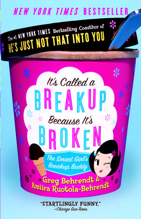 It's Called A Breakup Because It's Broken by Greg Behrendt and Amiira Ruotola-Behrendt