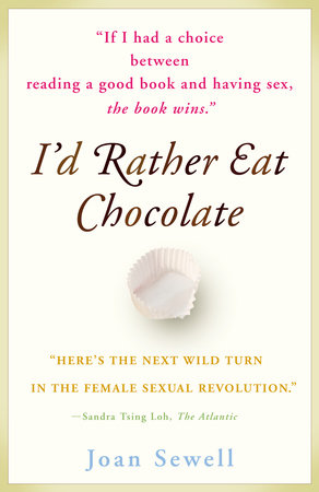 I'd Rather Eat Chocolate by Joan Sewell