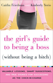 The Girl's Guide to Being a Boss (Without Being a Bitch)