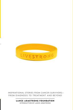Live Strong by The Lance Armstrong Foundation