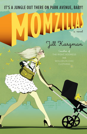 Momzillas by Jill Kargman