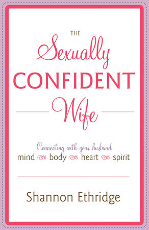 The Sexually Confident Wife by Shannon Ethridge