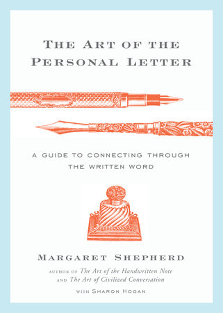 The Art of the Personal Letter by Margaret Shepherd and Sharon Hogan