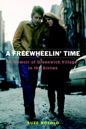 A Freewheelin' Time by Suze Rotolo