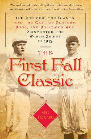 The First Fall Classic by Mike Vaccaro