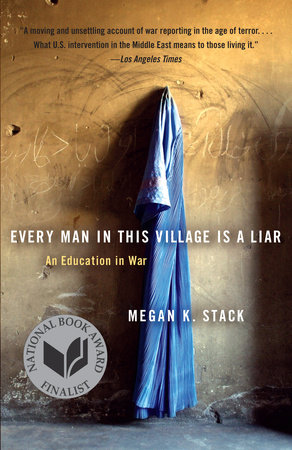Every Man in This Village is a Liar by Megan Stack