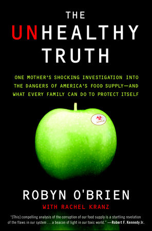 The Unhealthy Truth by Robyn O'Brien and Rachel Kranz
