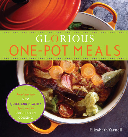 Glorious One-Pot Meals by Elizabeth Yarnell