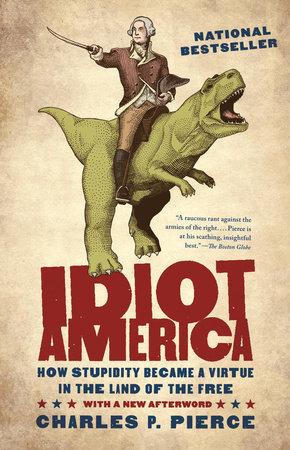 Idiot America by Charles Pierce