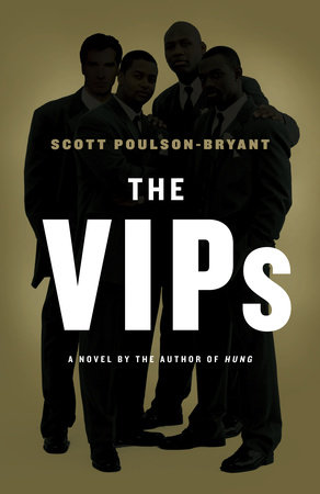 The VIPs by Scott Poulson-Bryant
