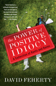 The Power of Positive Idiocy